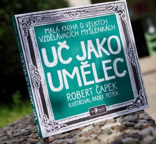 Robert Čapek: Uč jako umělec